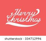 merry christmas   lettering  ... | Shutterstock .eps vector #334712996