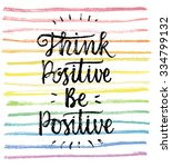 think positive  be positive. ... | Shutterstock .eps vector #334799132