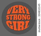 slogan  very strong girl....   Shutterstock .eps vector #334810145