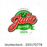 natural juice sticker. vector... | Shutterstock .eps vector #335170778