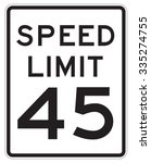Speed Limit 45 Mph Sign...