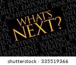 what's next word cloud ... | Shutterstock .eps vector #335519366
