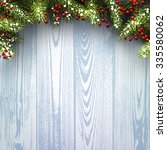 winter wooden background with... | Shutterstock .eps vector #335580062