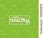 eat healthy   motivational... | Shutterstock .eps vector #335698595