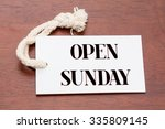 Open Sunday Words Printed On A...