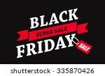 black friday sale inscription... | Shutterstock .eps vector #335870426