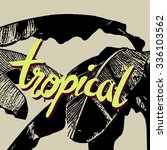 """""""tropical"""" phrase on the palm...   Shutterstock .eps vector #336103562"""