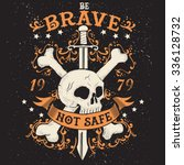 "slogan  skull  swords  ""be... | Shutterstock .eps vector #336128732"