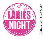 ladies night grunge rubber... | Shutterstock .eps vector #336129506