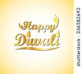 happy diwali hand lettering.... | Shutterstock .eps vector #336582692