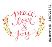 peace  love and joy text.... | Shutterstock .eps vector #336723572
