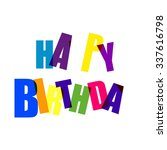creative happy birthday... | Shutterstock .eps vector #337616798