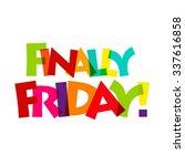 creative finally friday... | Shutterstock .eps vector #337616858