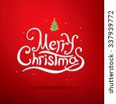 merry christmas lettering.... | Shutterstock .eps vector #337939772