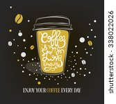 hand drawn coffee quote on gold ... | Shutterstock .eps vector #338022026