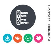byod sign icon. bring your own... | Shutterstock .eps vector #338027246