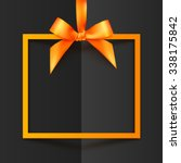 orange vector gift box frame... | Shutterstock .eps vector #338175842