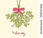 hand drawn mistletoe. vector... | Shutterstock .eps vector #338252306
