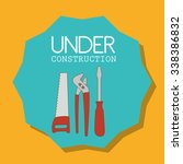 construction and tools graphic... | Shutterstock .eps vector #338386832