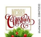 merry christmas lettering card... | Shutterstock .eps vector #338470532