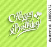 happy birthday hand lettering... | Shutterstock . vector #338500172