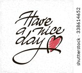 have a nice day lettering... | Shutterstock .eps vector #338614652