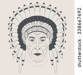 indian chief in a feathered hat.... | Shutterstock .eps vector #338667692