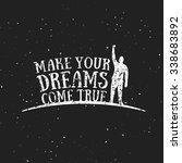 make your dreams come true.... | Shutterstock .eps vector #338683892