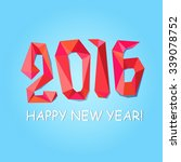 new year 2016 in low poly style....   Shutterstock .eps vector #339078752