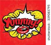 "pop art comics icon ""yummy "".... 