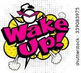 "pop art comics icon ""wake up "". ... | Shutterstock .eps vector #339083975"