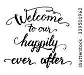 welcome to our happily ever... | Shutterstock .eps vector #339501962