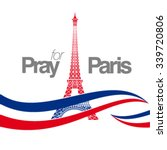 pray for paris  country flag... | Shutterstock .eps vector #339720806