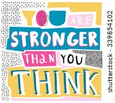 you are stronger than you think.... | Shutterstock .eps vector #339854102