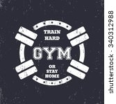 round grunge gym t shirt design ... | Shutterstock .eps vector #340312988