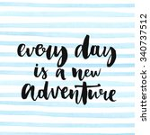 every day is a new adventure.... | Shutterstock .eps vector #340737512