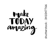 make today amazing.... | Shutterstock .eps vector #341047766