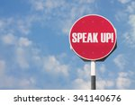 Small photo of Speak Up Sign