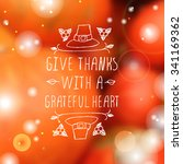 give thanks with a grateful... | Shutterstock .eps vector #341169362