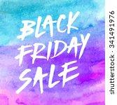 black friday sale brushed... | Shutterstock .eps vector #341491976