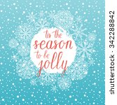 tis the season to be jolly... | Shutterstock .eps vector #342288842
