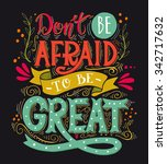 don't be afraid to be great.... | Shutterstock .eps vector #342717632