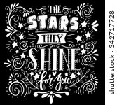 stars they shine for you. quote.... | Shutterstock .eps vector #342717728