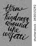 throw kindness around like... | Shutterstock .eps vector #343015292