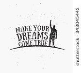 make your dreams come true....   Shutterstock . vector #343045442