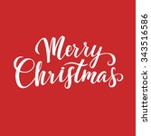 merry christmas calligraphy... | Shutterstock .eps vector #343516586