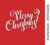 merry christmas calligraphy... | Shutterstock .eps vector #343516646