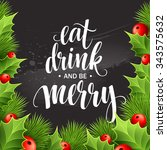 poster lettering eat drink and... | Shutterstock . vector #343575632