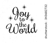 joy to the world   christmas... | Shutterstock .eps vector #343682732