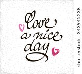 love a nice day lettering... | Shutterstock .eps vector #343945238